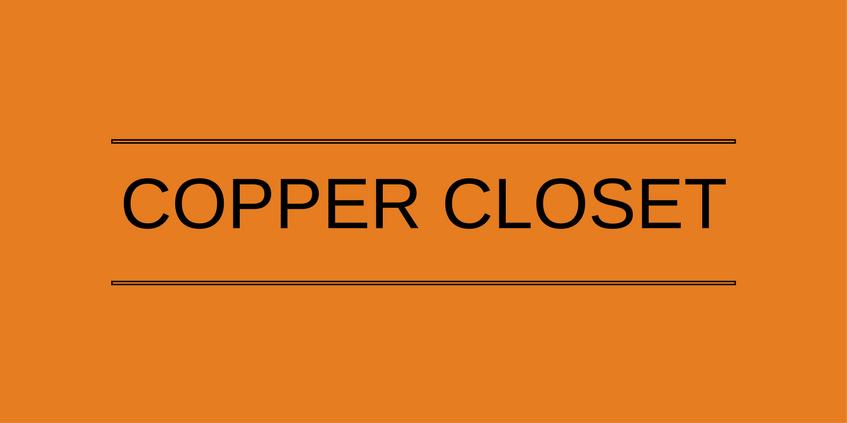Copper Closet